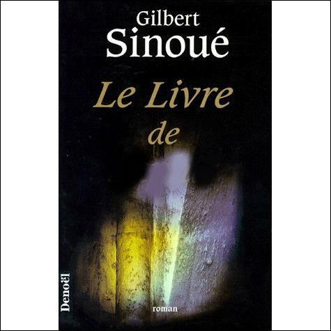 Quel est ce livre de Gilbert Sinoué ?