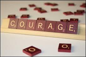 A ton avis, quel sentiment te donne le plus de courage ?