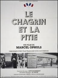"""En 1971 Marcel Ophuls réalise """"Le Chagrin et la Pitié"""" ; que montre t-il dans son œuvre ?"""