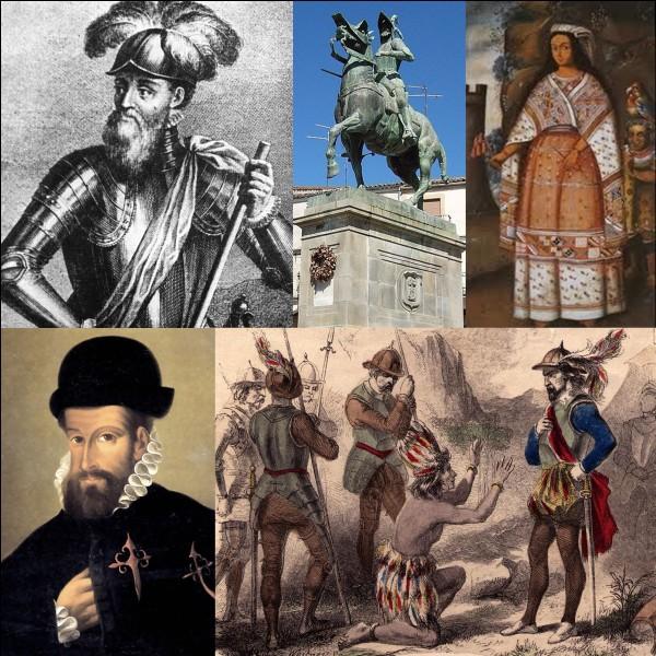 Renaissance : Cette brute illettrée réussira à s'emparer de l'Empire Inca. Il fera arrêter l'empereur par traîtrise et le fera assassiner ! Ce personnage participa aux massacres des populations d'Amérique du Sud.Qui ce type ?