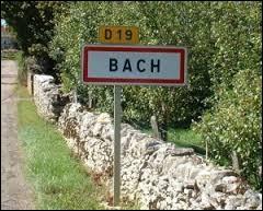 Village Lotois du Quercy, dans le Causse de Limogne, Bach se situe dans l'ancienne région ...