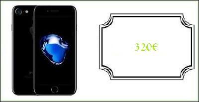 Un Iphone 7 : 320.00 €