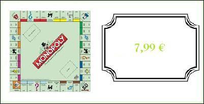 Un jeu Monopoly : 7.99 €