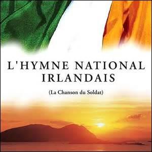 Mais quel est l'Hymne de l'Irlande ?