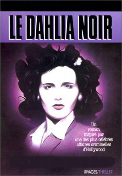 """Qui est l'écrivain du """"Dahlia noir"""" ?"""