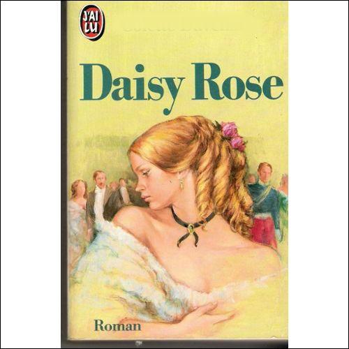 """Qui a écrit """"Daisy Rose"""" ?"""