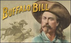 Buffalo Bill est une vraie figure mythique indissociable du Far West. Quelle profession n'a-t-il jamais exercé ?