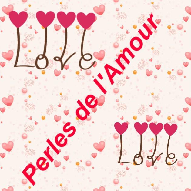 Les perles de l'amour !