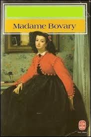 """Madame Bovary"" est un roman de Gustave Flaubert."