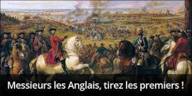 """Le 11 mai 1745, eut lieu la bataille de Fontenoy, (aujourd'hui quartier de la ville belge d'Antoing), entre la France et ses adversaires anglais, néerlandais, l'électorat d'Hanovre et les Autrichiens, lors de la guerre de succession d'Autriche. Au moment d'engager le combat, un comte français prononça cette phrase restée célèbre : """"Messieurs les Anglais, tirez les premiers!"""". Qui est-il ?"""