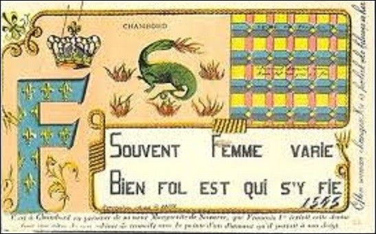 """Selon une tradition, quel roi de France (1494-1547) aurait écrit ces deux vers, à l'aide d'un couteau, sur la vitre d'une fenêtre du château de Chambord : """"Souvent femme varie, bien fol qui s'y fie"""" ?"""