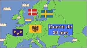La guerre de Trente Ans est une série de conflits qui a eu lieu ...