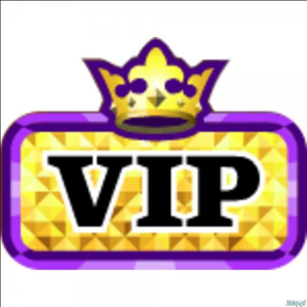 Pouvons-nous être VIP gratuitement ?