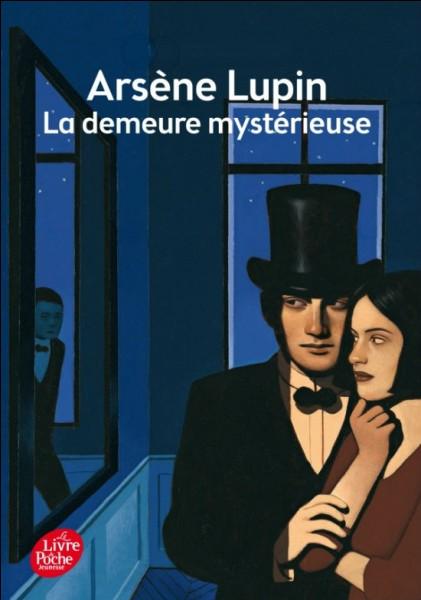 """Qui a écrit """"La demeure mystérieuse ?"""