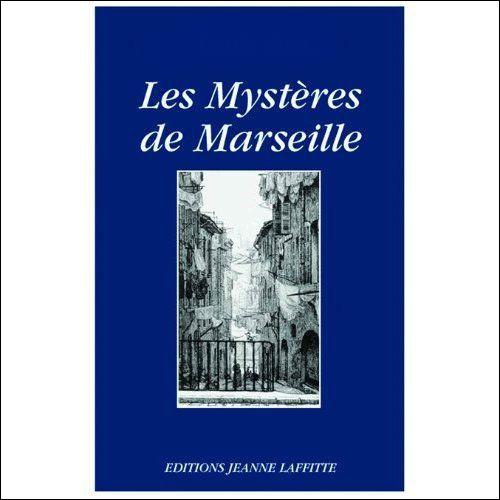 """Qui est l'auteur des """"Mystères de Marseille"""" ?"""