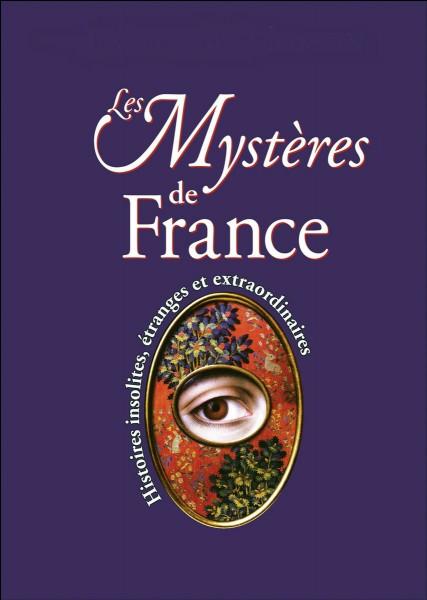 """Qui est l'auteur des """"Mystères de France"""" ?"""