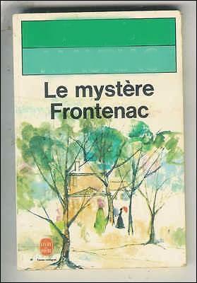 """Qui a écrit """"Le mystère Frontenac"""" ?"""