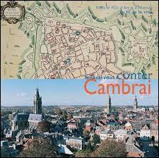 Quelle est la spécialité de Cambrai ?