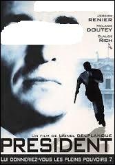 """Parmi ces acteurs, désigner celui tenant le premier rôle dans """"Président"""", film de 2006, réalisé par Lionel Delplanque :"""