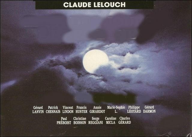 Quel est ce film de Claude Lelouch, avec Gérard Lanvin, Patrick Chesnais et Annie Girardot ?