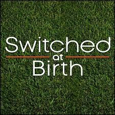 "Que veut dire ""Switched at Birth"" ?"