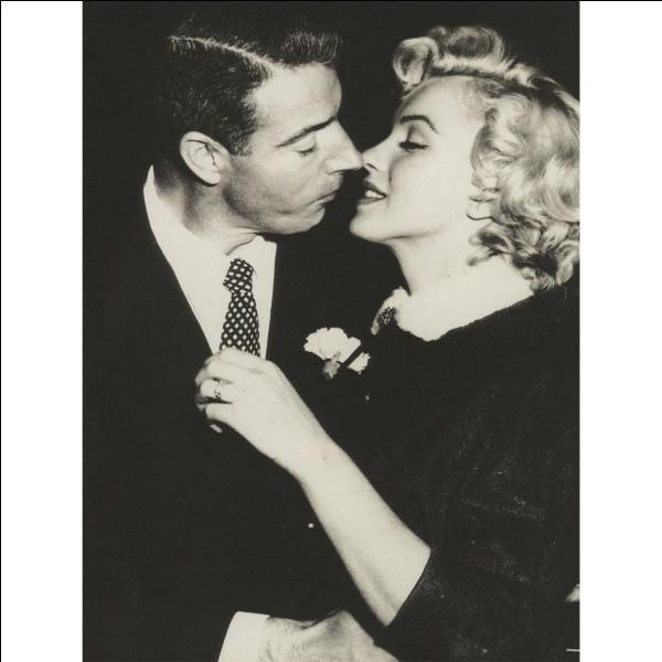 La première fois qu'elle s'est mariée, c'était avec Joe Di Maggio.