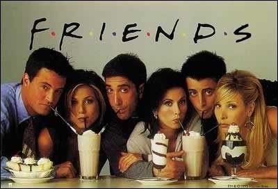 """Alors, """"Friends"""" est une série..."""