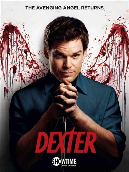 """""""Dexter"""" est une série..."""