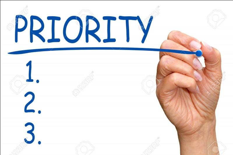 Quelle est la priorité numéro 1 ?