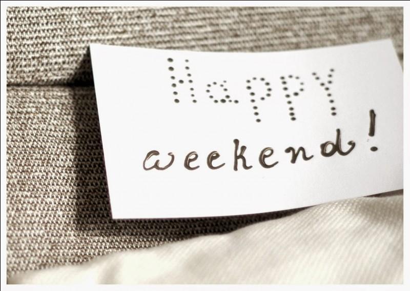 Ce week-end, que ferez-vous ?