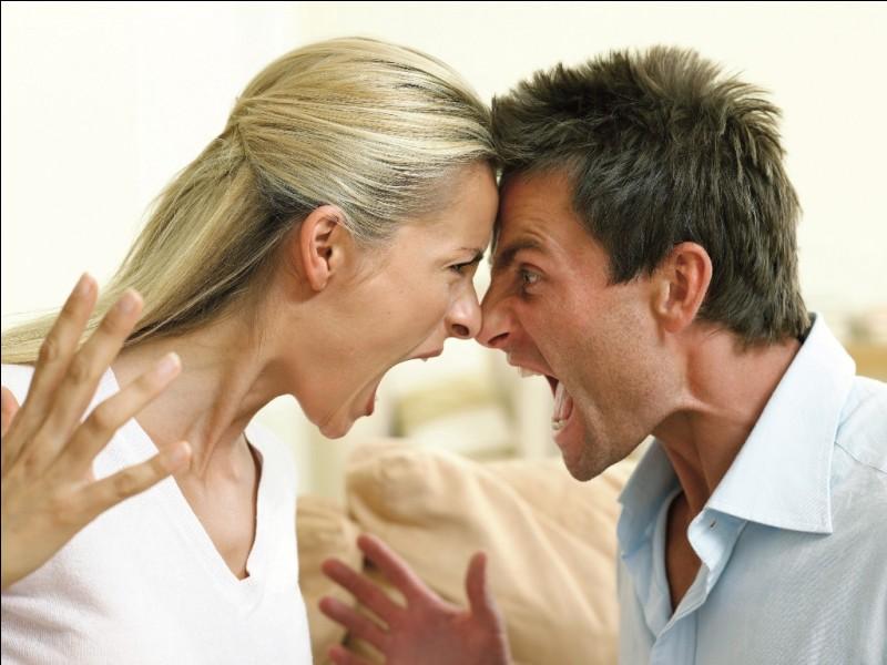 Lors d'une dispute, quelle est ta première réaction ?