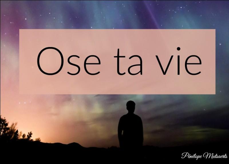 Ta vie est...