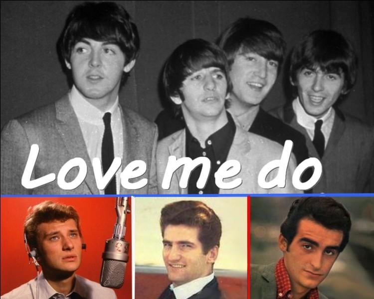 """Musique : A quel chanteur doit-on en 1963, l'adaptation française de ce succès des Beatles sous le titre """" J'en suis fou """"?"""