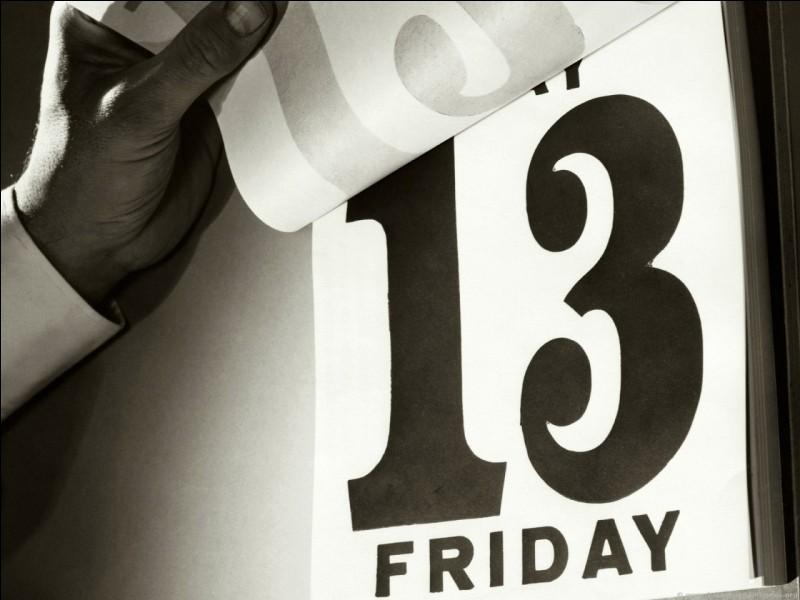 Aujourd'hui, c'est vendredi 13. Que penses-tu ?