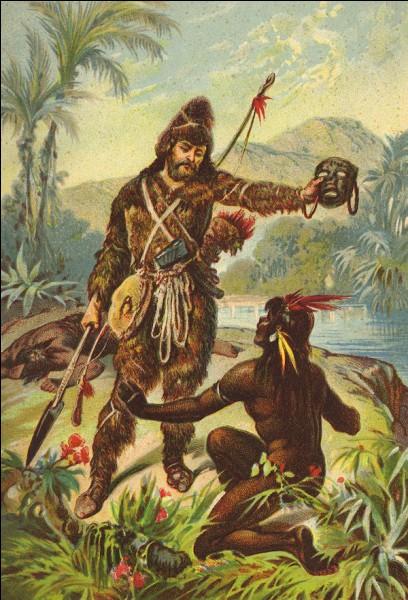 """V - """"Vendredi"""" était prisonnier de cannibales avant de devenir l'ami de Robinson Crusoé."""