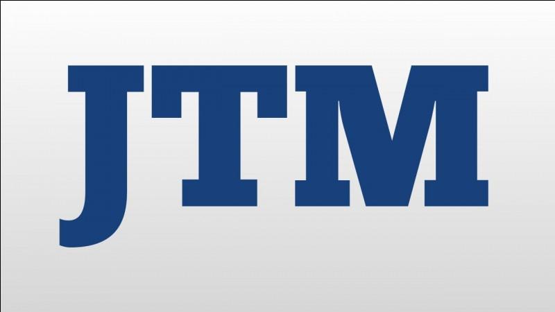 """Que veut dire """"JTM"""" ?"""