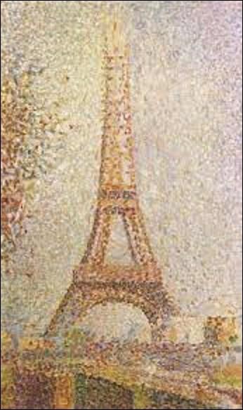 Restons un instant sur ce monument. Pourriez-vous me citer le nom de ce peintre pointilliste qui a peint cette toile nommée tout simplement ''La Tour Eiffel'', en 1889, actuellement conservée au musée des beaux-arts de San Francisco ?
