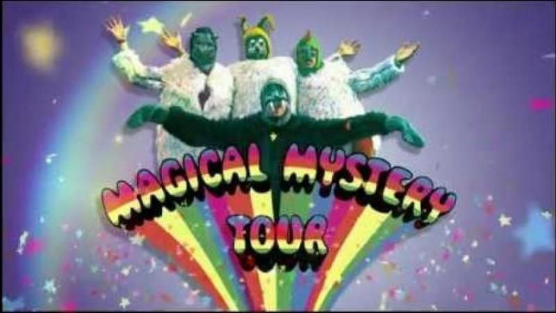 """A quel groupe appartient l'album """" Magical Mistery Tour"""" ?"""