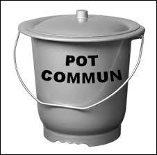 On parle de pot commun ou de...