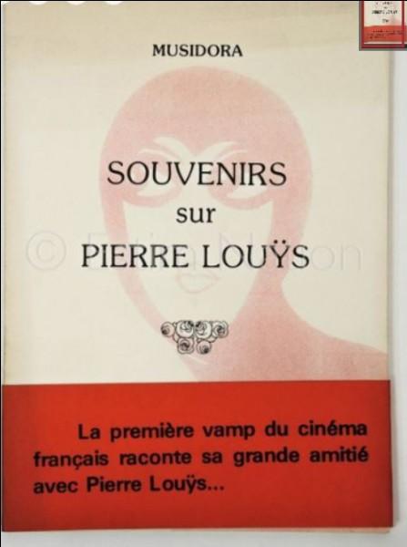 """Musidora """"dixième muse"""" des surréalistes, Musidora égérie de Pierre Louÿs pour qui elle a écrit un mémoire sur leur passionnante amitié. Qui était Pierre Louÿs et que demanda-t-il de si singulier à Musidora ?"""