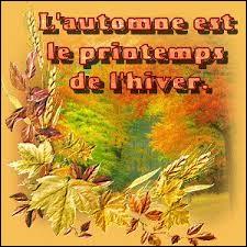 """Quel peintre a dit """"L'automne est le printemps de l'hiver."""" ?"""