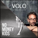 Quel est le point commun entre Volo et No Money Kids ?