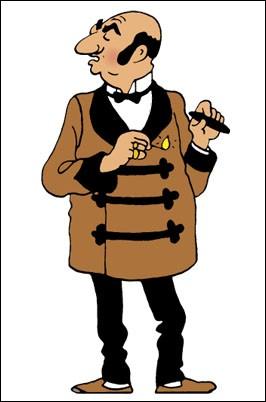 L'ennemi numéro un de Tintin, un génie du mal. Il a du Onassis, notre vilain.