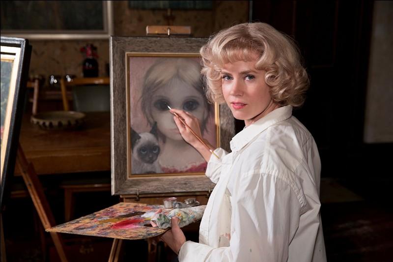 L'actrice Amy Adams (photo) interprète dans ce film la peintre Margaret Keane, qui était spécialiste de portraits aux grands yeux, qui se vendaient très bien dans les années 50-60. Quel est ce film ?
