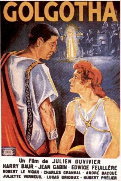 """""""Golgotha"""" de Julien Duvivier (1935), où Jean Gabin incarne Ponce Pilate, se déroule dans cette ville."""