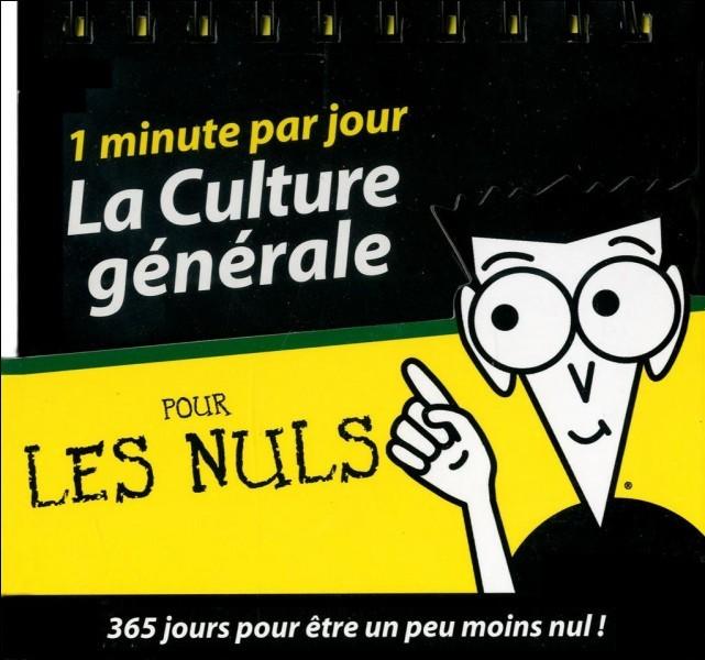 Culture générale pour les nuls. - (1)