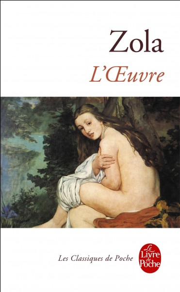 """Comment s'appelle le protagoniste du roman d'Émile Zola : """"L'Œuvre"""" ?"""