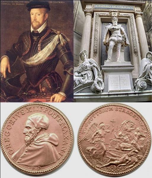 Nous sommes en 1572 à Paris.Alexandre Dumas Père nous en parle dans un de ces romans, « la reine Margot ».Un corps tombe d'une fenêtre, on le décapite. Semble-t-il, la tête est embaumée et envoyée à Rome. Pour fêter la mort de cette personne, une médaille commémorative sera frappée !Qui a été assassiné ?