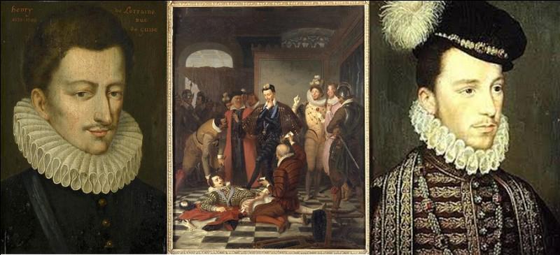 Nous sommes en 1588, à Blois dans le Loir-et-Cher !Patrice Chéreau réalisera un film avec Miguel Bosé dans le rôle de la victime.Pour cet assassinat, le commanditaire utilisa une quarantaine d'exécuteurs. Avant cet assassinat, pour se justifier, il dira une phrase équivalente à « la peine doit précéder la condamnation ». Il faut dire que la victime présentait un danger pour lui !Qui est l'assassin et qui est la victime ?