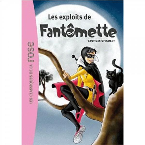 L'auteur a laissé entendre que Fantômette était....